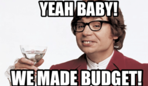 Yeah baby! We made a budget!
